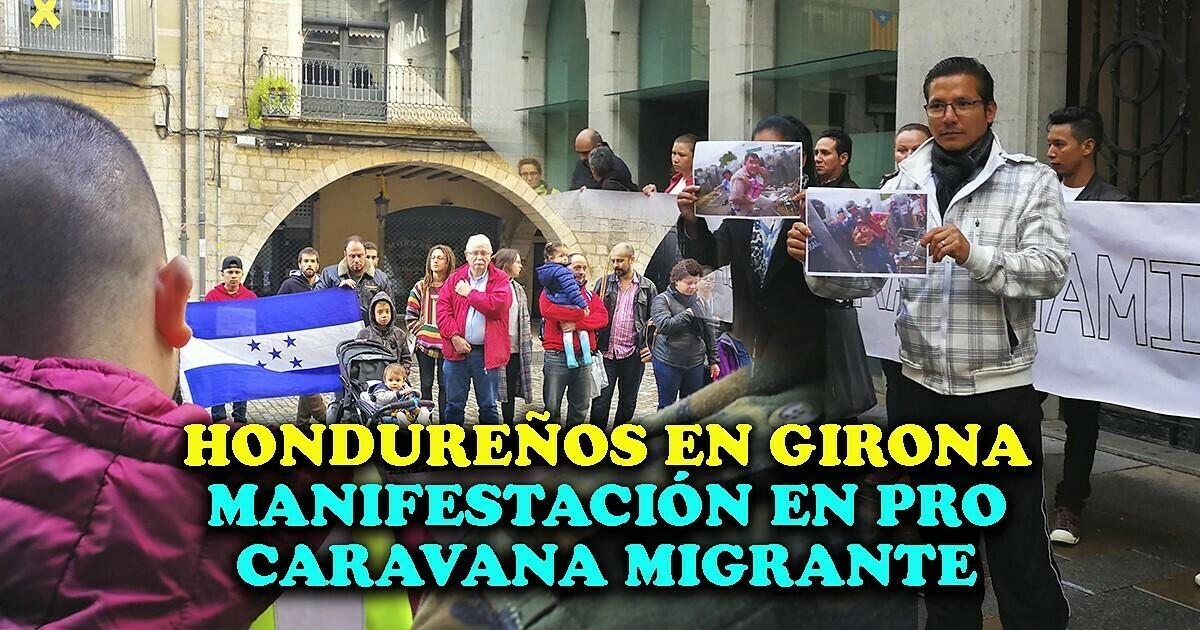Manifestación de hondureños en Girona en pro de la Caravana Migrante rumbo a USA