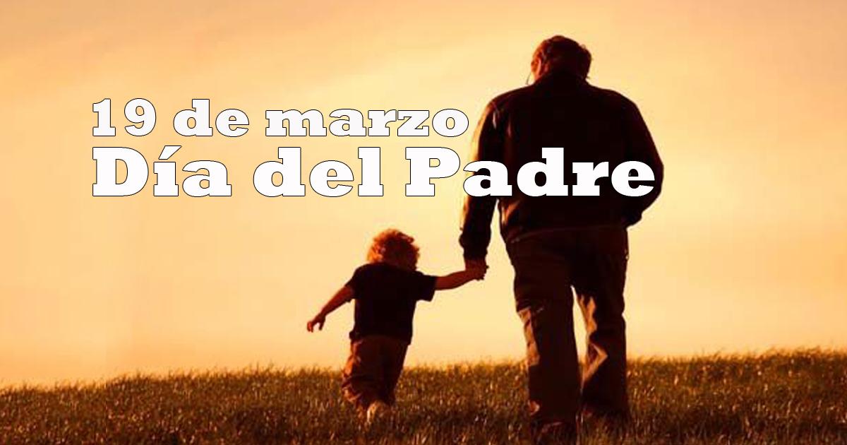 Día del padre | 19 de marzo se conmemora la paternidad del hombre