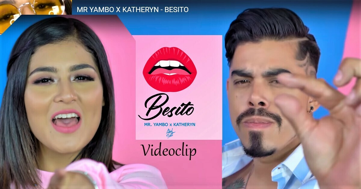 Besito | Mr. Yambo Ft Katheryn Banegas – Nuevo tema musical
