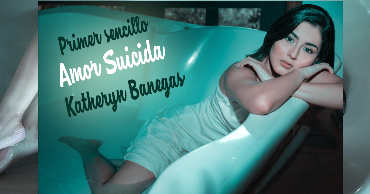 Primer sencillo musical de Katheryn Banegas - Amor Suicida